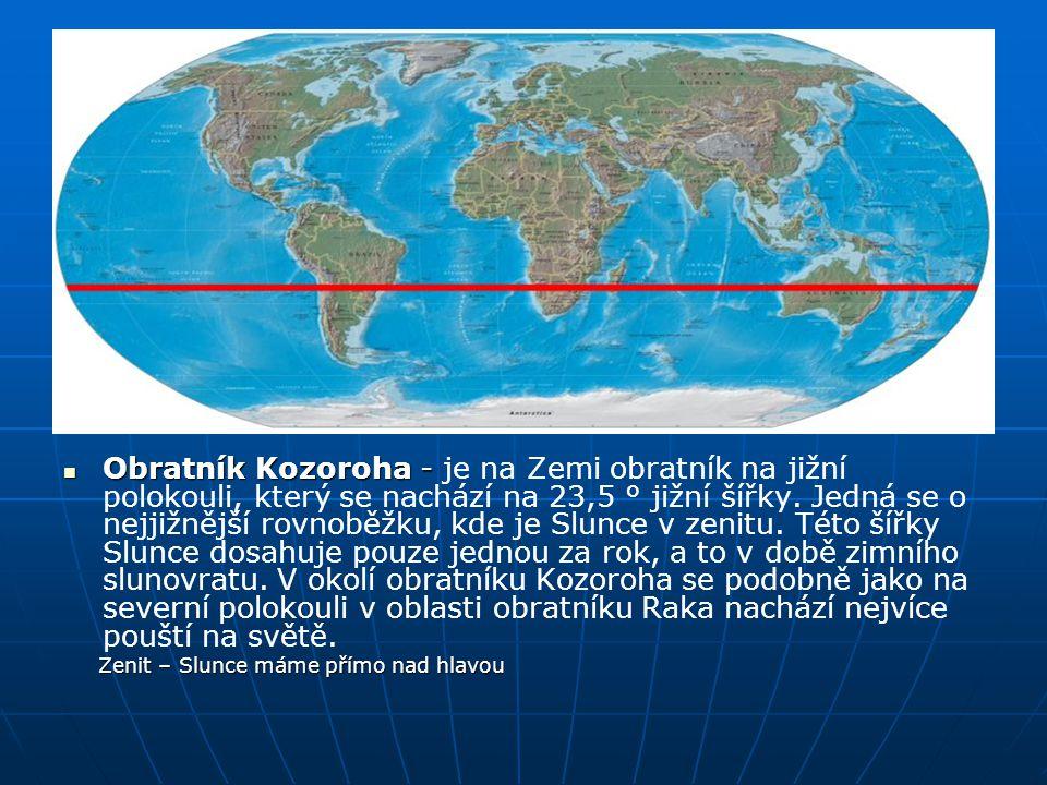Obratník Kozoroha - Obratník Kozoroha - je na Zemi obratník na jižní polokouli, který se nachází na 23,5 ° jižní šířky. Jedná se o nejjižnější rovnobě