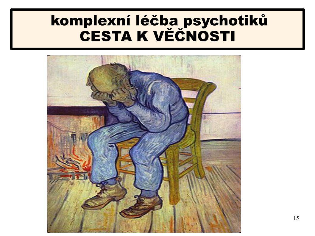 15 komplexní léčba psychotiků CESTA K VĚČNOSTI