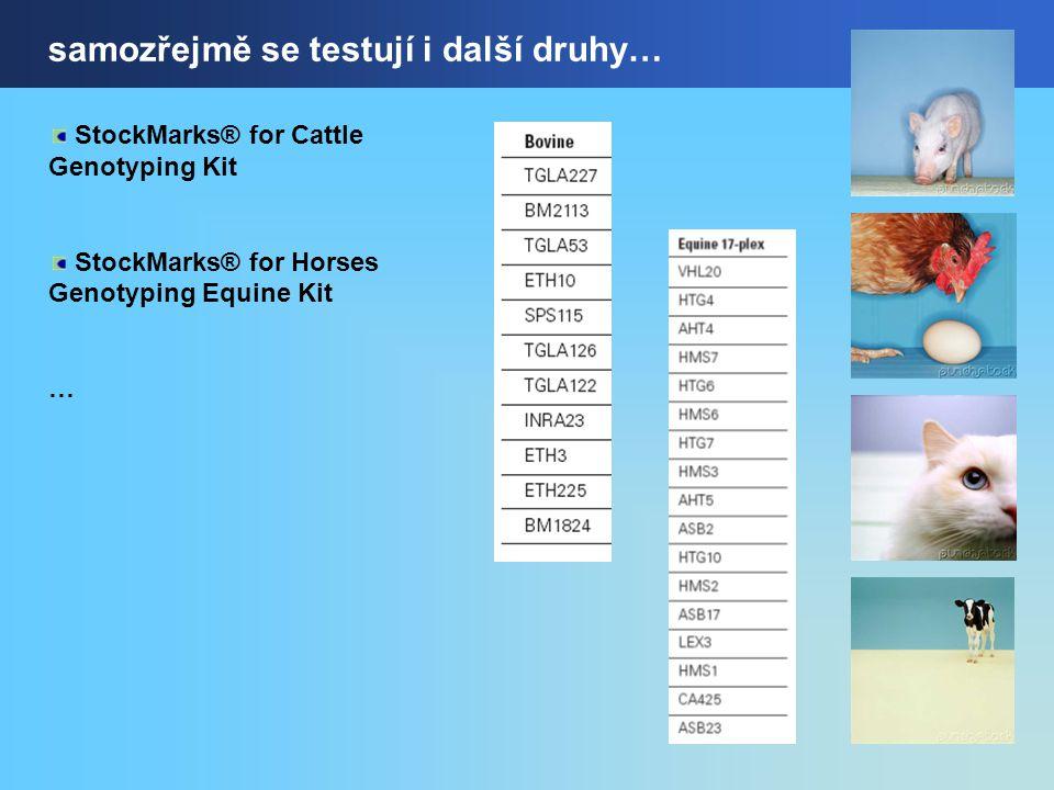 samozřejmě se testují i další druhy… StockMarks® for Cattle Genotyping Kit StockMarks® for Horses Genotyping Equine Kit …