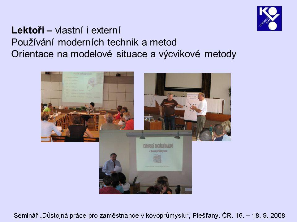 Lektoři – vlastní i externí Používání moderních technik a metod Orientace na modelové situace a výcvikové metody