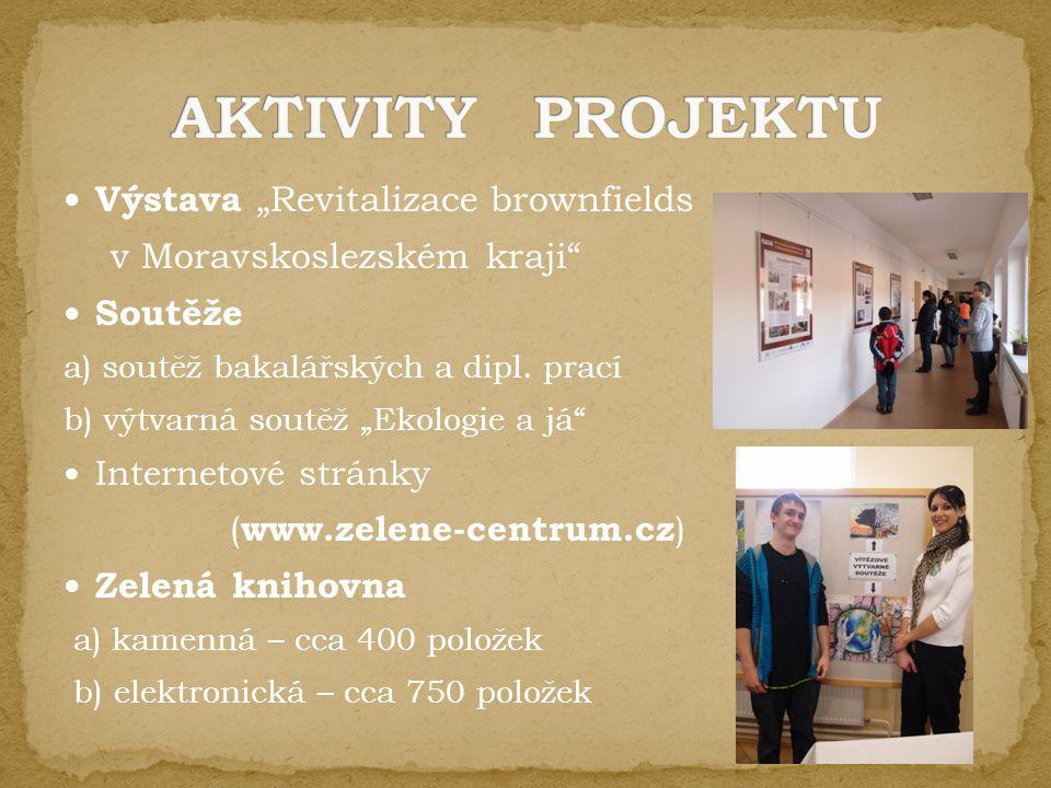 """Výstava """"Revitalizace brownfields v Moravskoslezském kraji Soutěže a) soutěž bakalářských a dipl."""