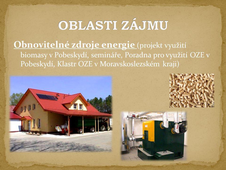 Obnovitelné zdroje energie (projekt využití biomasy v Pobeskydí, semináře, Poradna pro využití OZE v Pobeskydí, Klastr OZE v Moravskoslezském kraji)