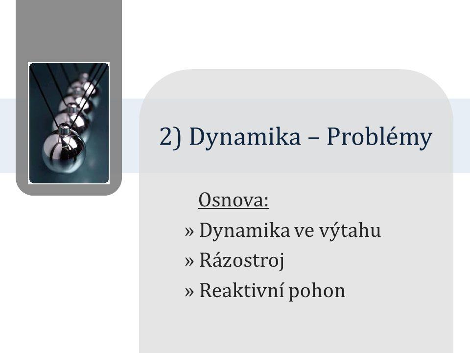 A) Dynamika ve výtahu