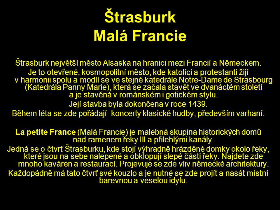 Štrasburk Malá Francie Štrasburk největší město Alsaska na hranici mezi Francií a Německem.