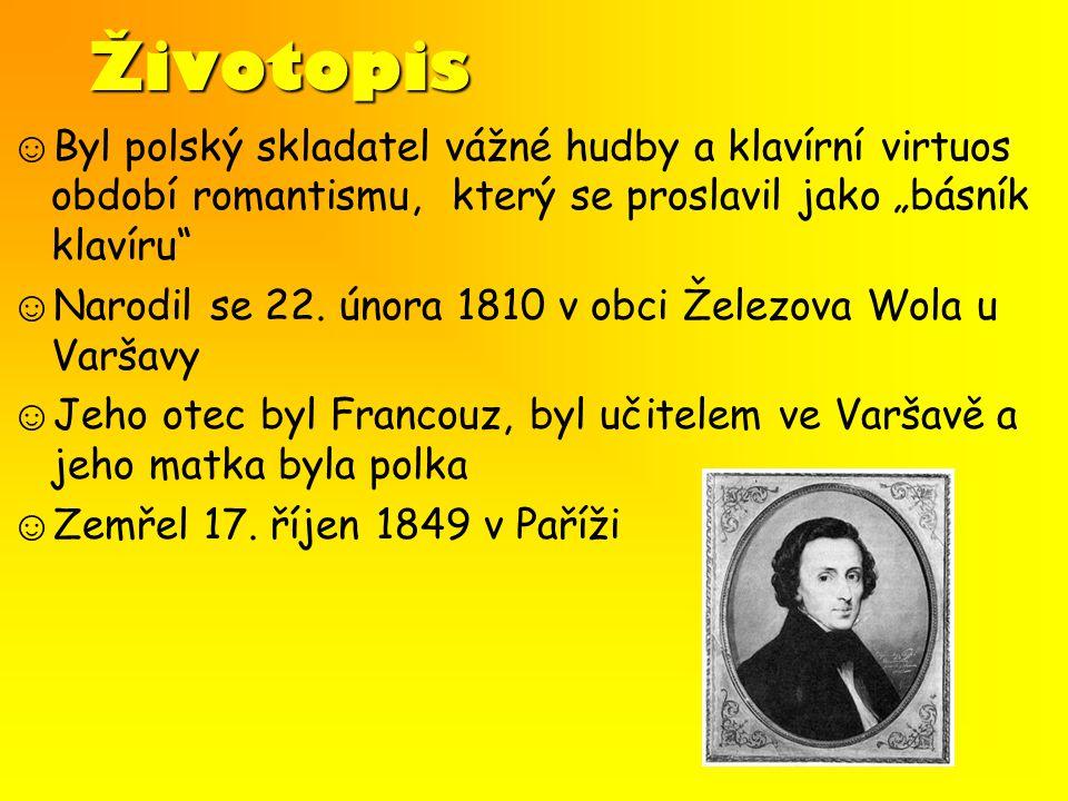 """Životopis ☺ Byl polský skladatel vážné hudby a klavírní virtuos období romantismu, který se proslavil jako """"básník klavíru"""" ☺ Narodil se 22. února 181"""