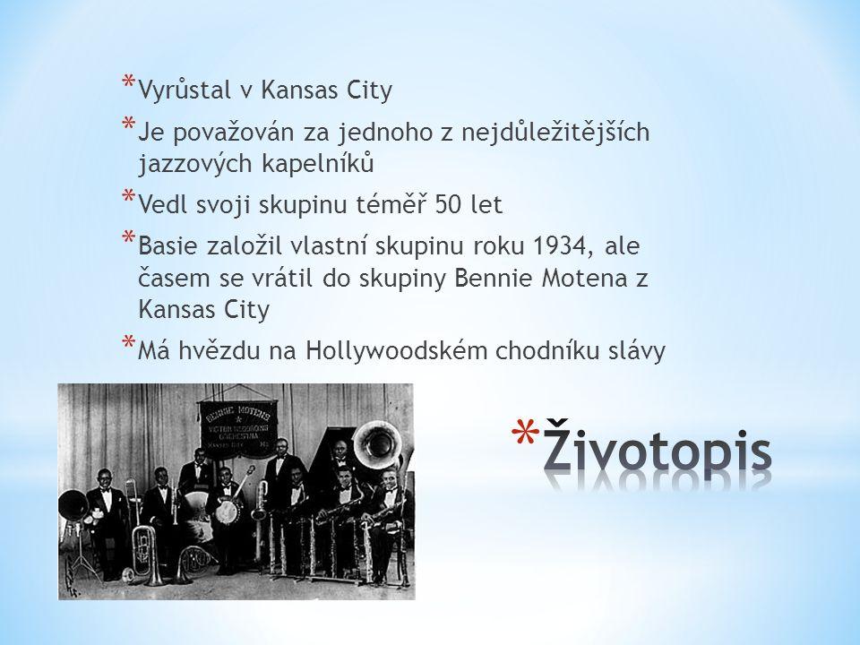 * Vyrůstal v Kansas City * Je považován za jednoho z nejdůležitějších jazzových kapelníků * Vedl svoji skupinu téměř 50 let * Basie založil vlastní skupinu roku 1934, ale časem se vrátil do skupiny Bennie Motena z Kansas City * Má hvězdu na Hollywoodském chodníku slávy