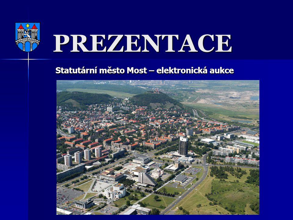 PREZENTACE Statutární město Most – elektronická aukce Statutární město Most – elektronická aukce