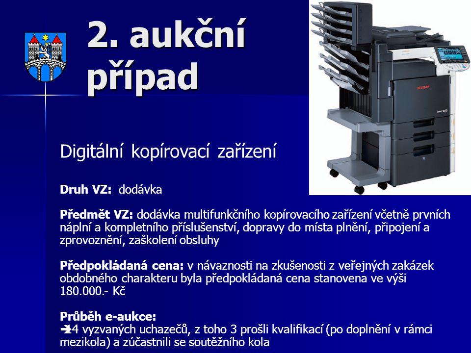 2. aukční případ Digitální kopírovací zařízení Druh VZ: dodávka Předmět VZ: dodávka multifunkčního kopírovacího zařízení včetně prvních náplní a kompl