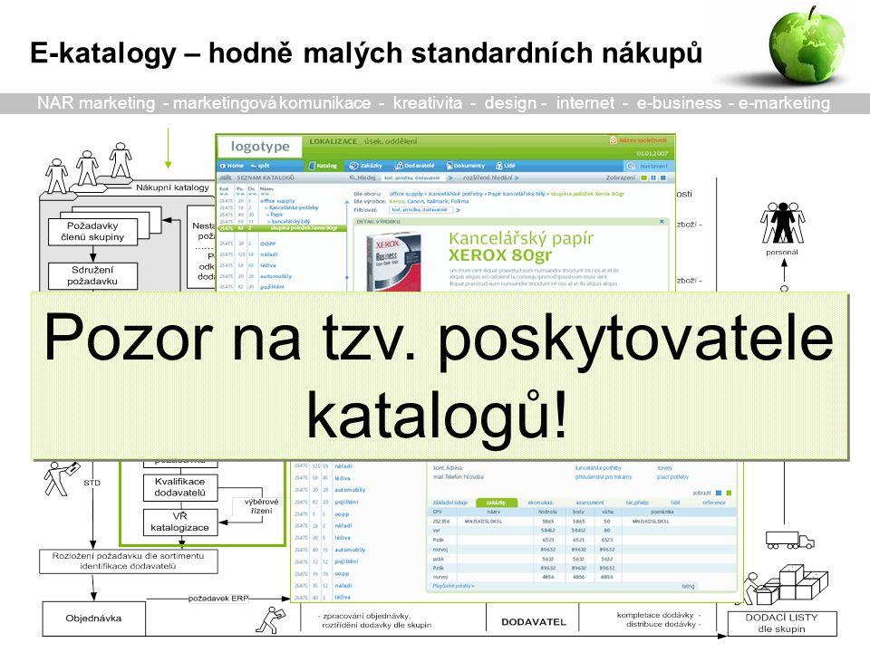 E-katalogy – hodně malých standardních nákupů Pozor na tzv.
