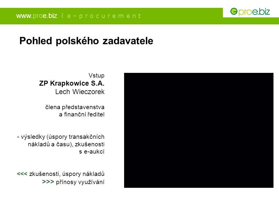 www.proe.biz l e – p r o c u r e m e n t Pohled polského zadavatele Vstup ZP Krapkowice S.A. Lech Wieczorek člena představenstva a finanční ředitel -