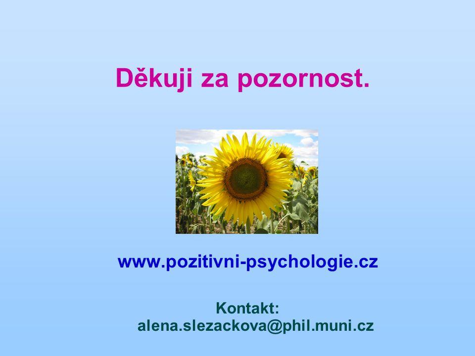 Děkuji za pozornost. www.pozitivni-psychologie.cz Kontakt: alena.slezackova@phil.muni.cz