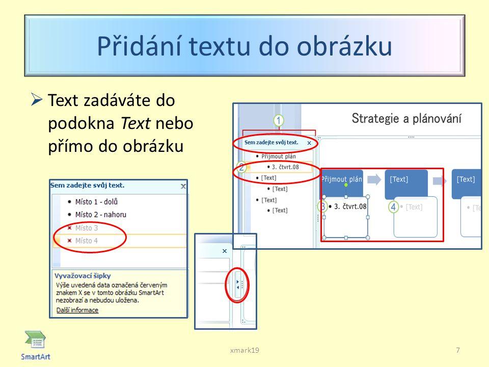 Přidání textu do obrázku  Text zadáváte do podokna Text nebo přímo do obrázku xmark197