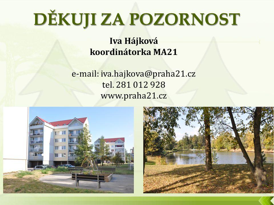 Iva Hájková koordinátorka MA21 e-mail: iva.hajkova@praha21.cz tel. 281 012 928 www.praha21.cz