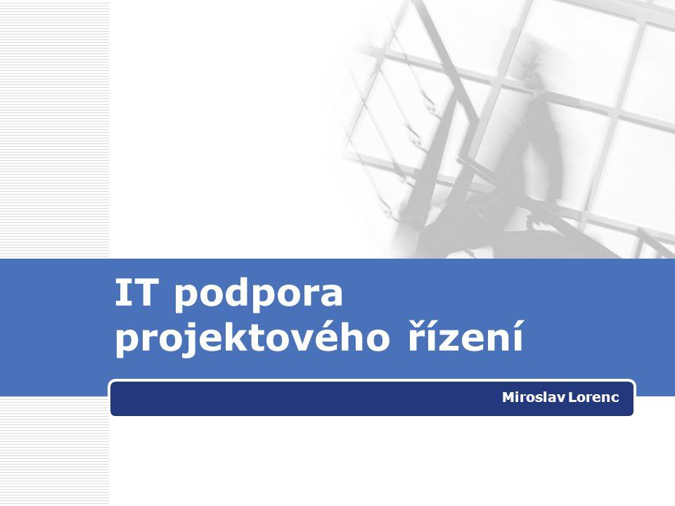 IT podpora projektového řízení Miroslav Lorenc