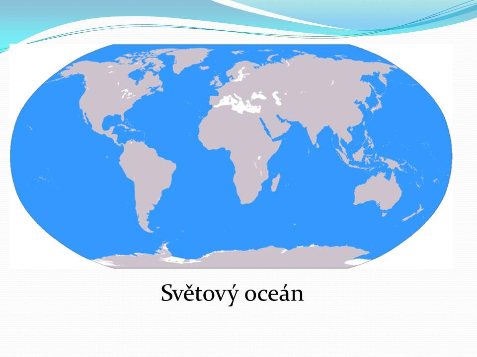Světový oceán je vodní obal Země, který se skládá z oceánů, moří, zálivů.