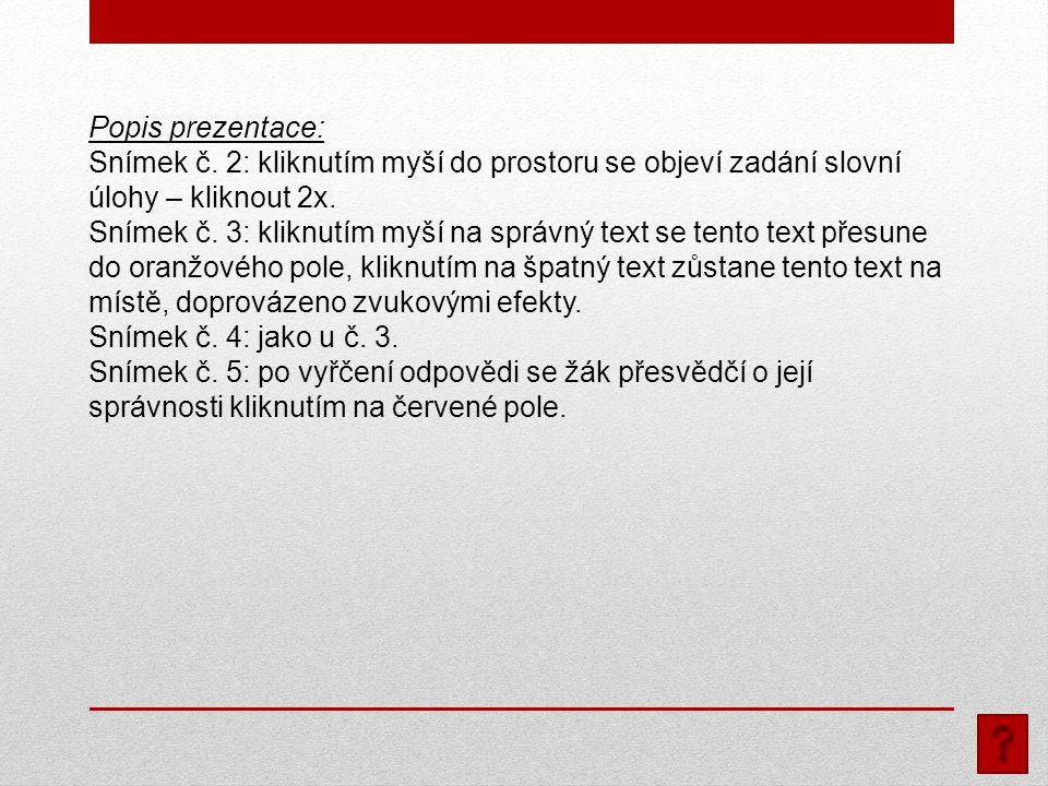 Popis prezentace: Snímek č.