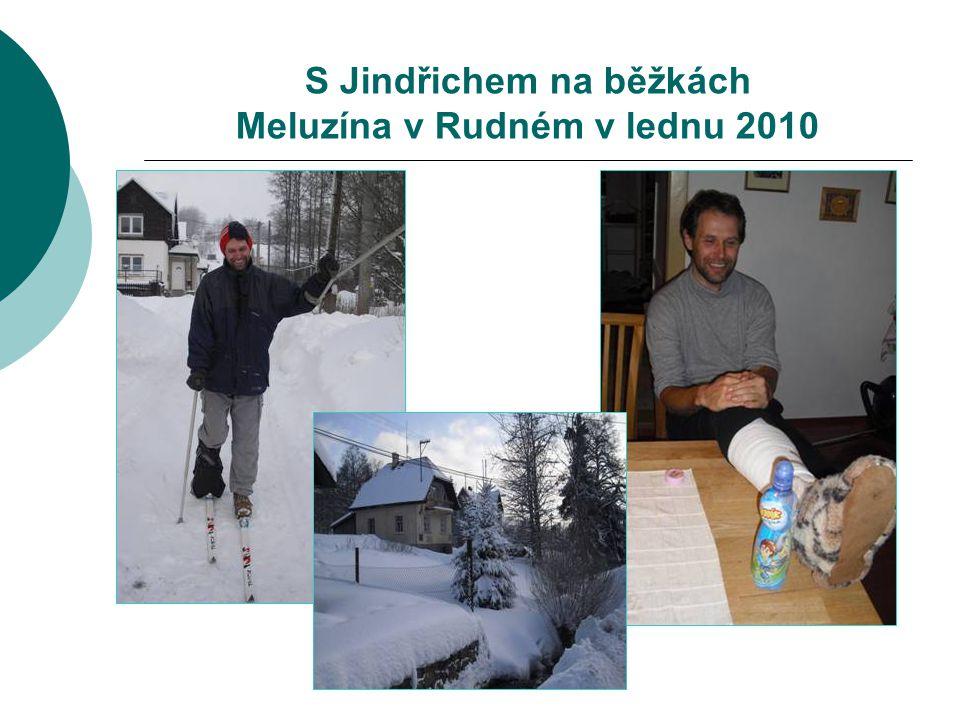 S Jindřichem na běžkách Meluzína v Rudném v lednu 2010
