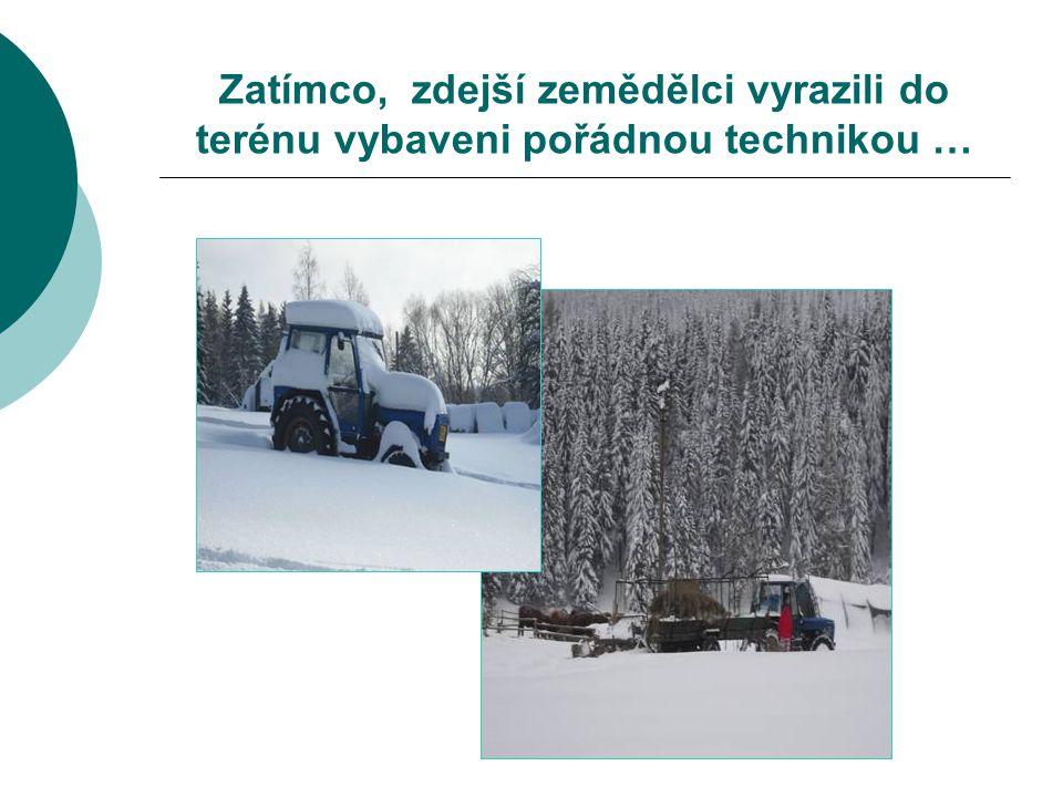 Zatímco, zdejší zemědělci vyrazili do terénu vybaveni pořádnou technikou …