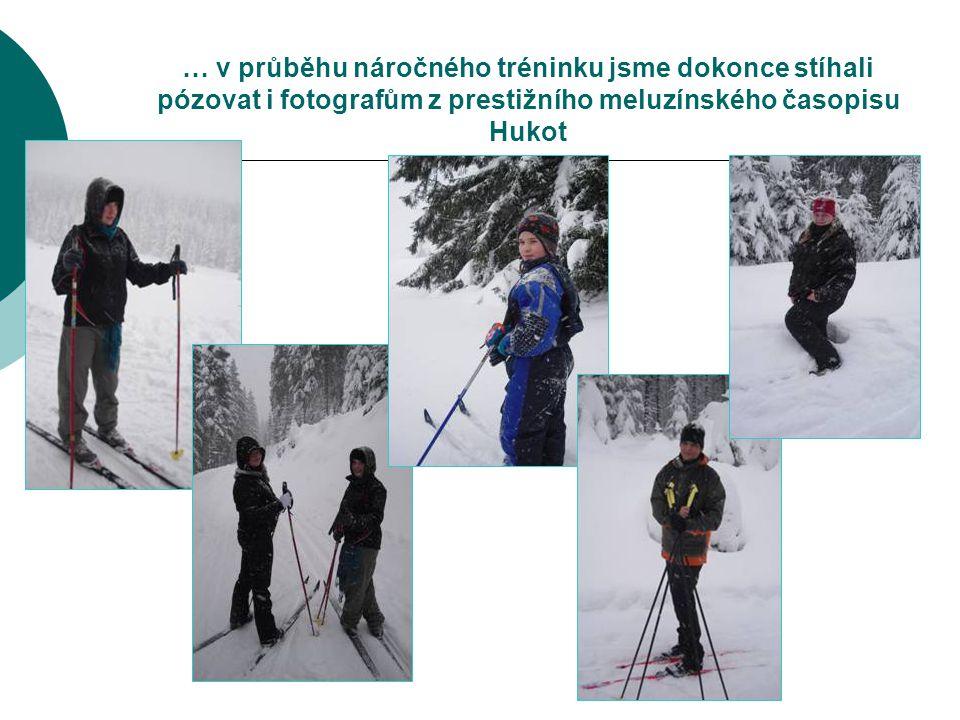… v průběhu náročného tréninku jsme dokonce stíhali pózovat i fotografům z prestižního meluzínského časopisu Hukot