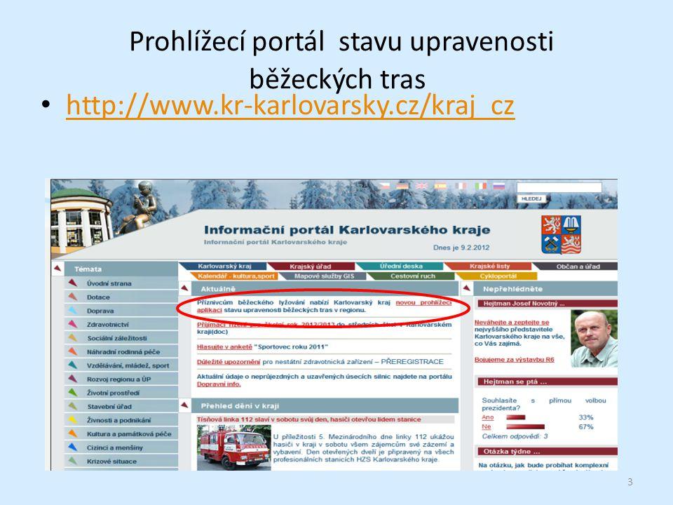 Prohlížecí portál stavu upravenosti běžeckých tras http://www.kr-karlovarsky.cz/kraj_cz 3