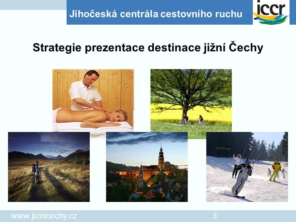 Jihočeská centrála cestovního ruchu www.jiznicechy.cz 3 Strategie prezentace destinace jižní Čechy