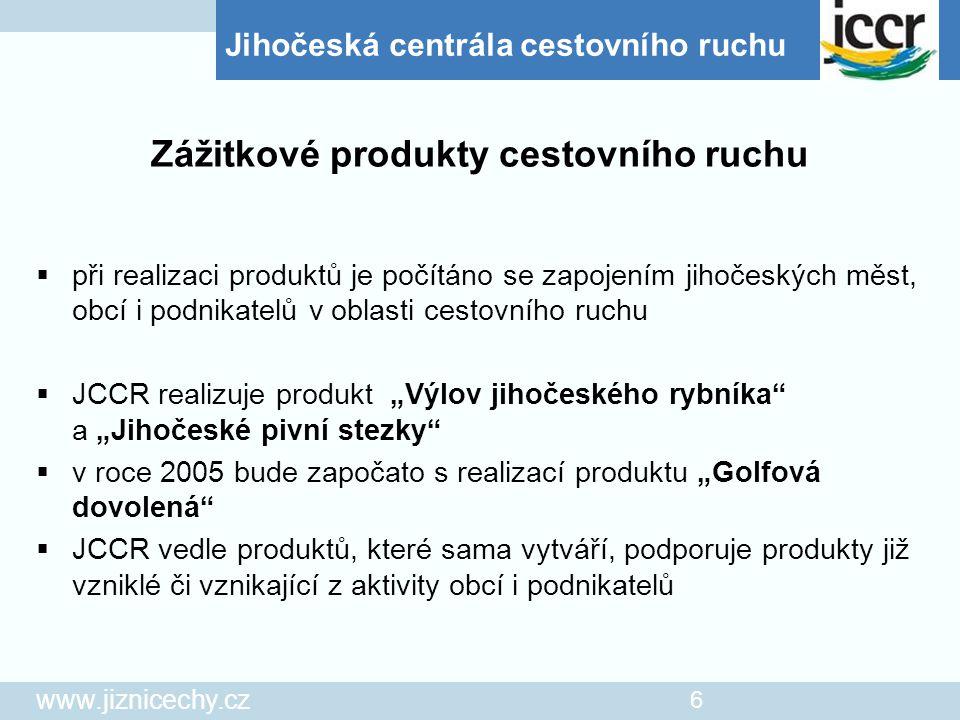 Jihočeská centrála cestovního ruchu www.jiznicechy.cz 6  při realizaci produktů je počítáno se zapojením jihočeských měst, obcí i podnikatelů v oblas