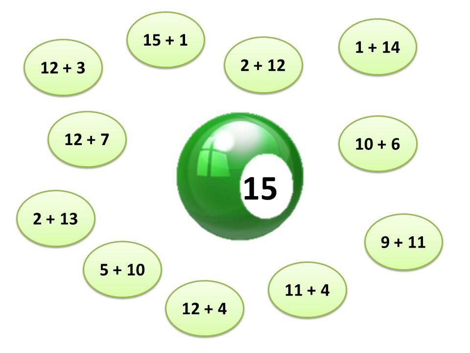 15 12 + 3 5 + 10 12 + 7 2 + 13 12 + 4 11 + 4 9 + 11 10 + 6 1 + 14 2 + 12 15 + 1