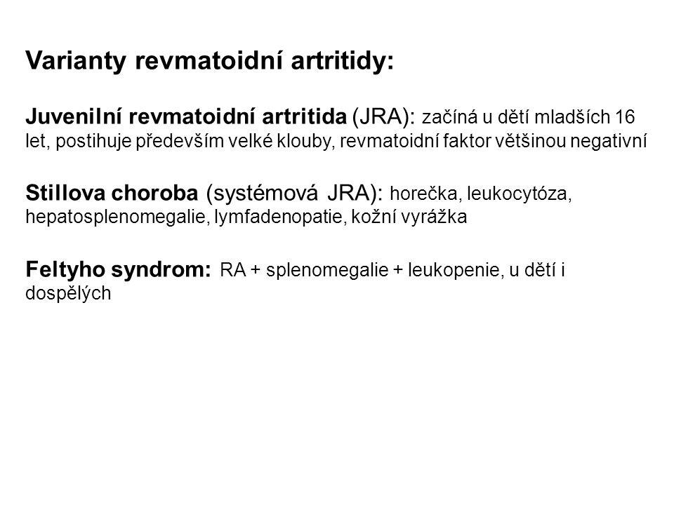 Varianty revmatoidní artritidy: Juvenilní revmatoidní artritida (JRA): začíná u dětí mladších 16 let, postihuje především velké klouby, revmatoidní fa