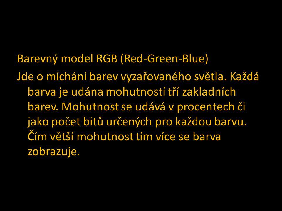 Barevný model RGB (Red-Green-Blue) Jde o míchání barev vyzařovaného světla. Každá barva je udána mohutností tří zakladních barev. Mohutnost se udává v