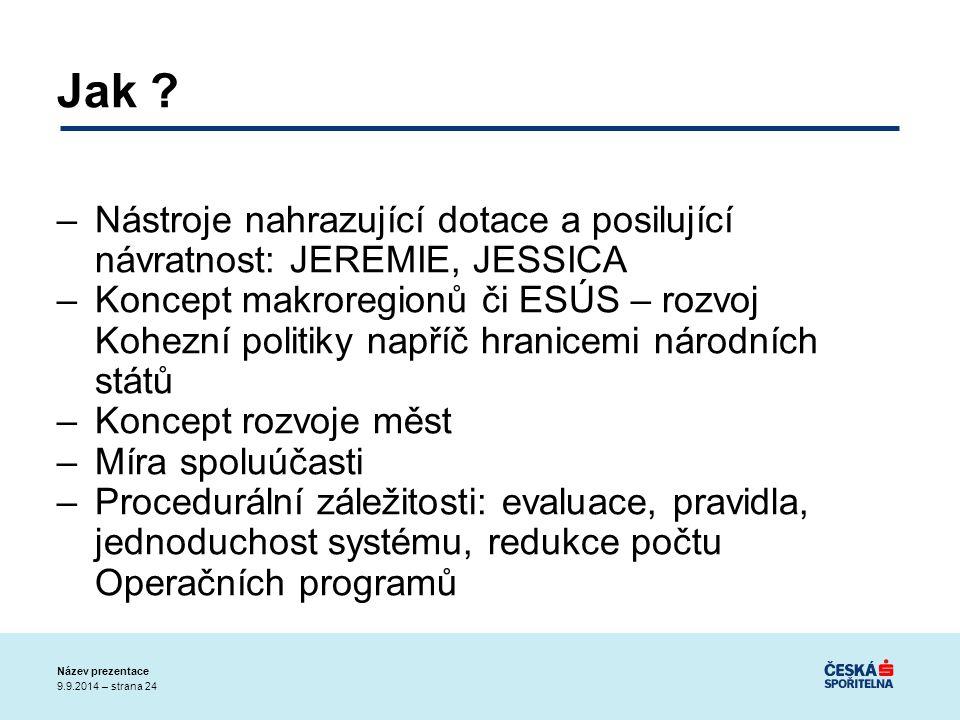 9.9.2014 – strana 24 Název prezentace Jak .