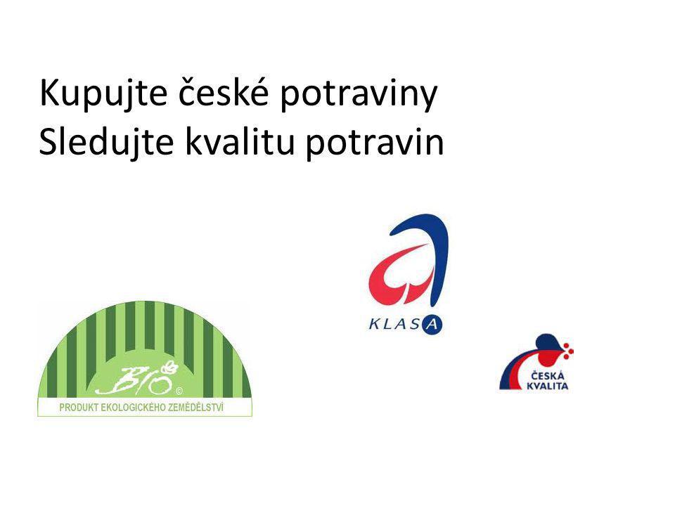 Kupujte české potraviny Sledujte kvalitu potravin