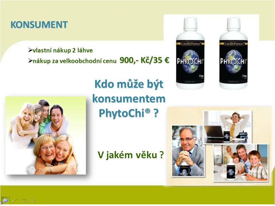 KONSUMENT  vlastní nákup 2 láhve  nákup za velkoobchodní cenu 900,- Kč/35 € Kdo může být konsumentem PhytoChi® ? V jakém věku ?