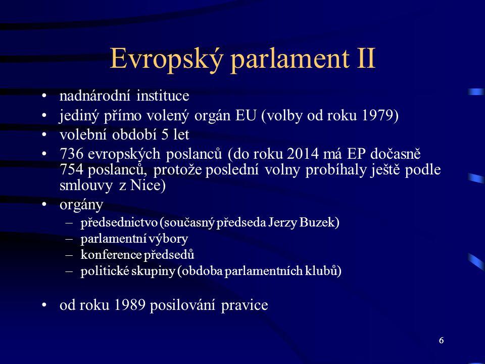"""7 EP a Lisabonská smlouva Evropský parlament: –posílení jeho role při přijímání evropských norem –definován """"řádný legislativní postup –posílení v oblasti kontroly rozpočtu: nejenom že schvaluje rozpočet jako celek, ale může zasahovat i do jednotlivých položek"""