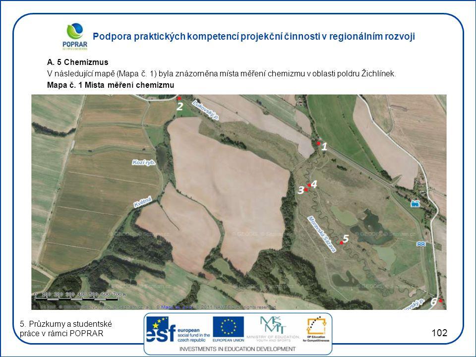 Podpora praktických kompetencí projekční činnosti v regionálním rozvoji 102 A. 5 Chemizmus V následující mapě (Mapa č. 1) byla znázorněna místa měření