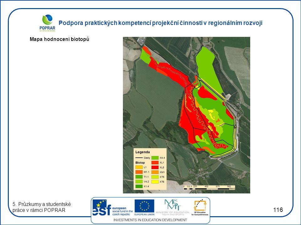 Podpora praktických kompetencí projekční činnosti v regionálním rozvoji 116 Mapa hodnocení biotopů 5. Průzkumy a studentské práce v rámci POPRAR