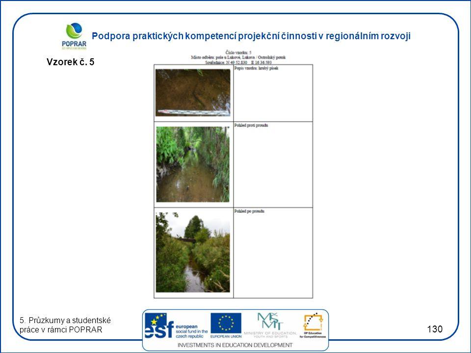 Podpora praktických kompetencí projekční činnosti v regionálním rozvoji 130 Vzorek č. 5 5. Průzkumy a studentské práce v rámci POPRAR