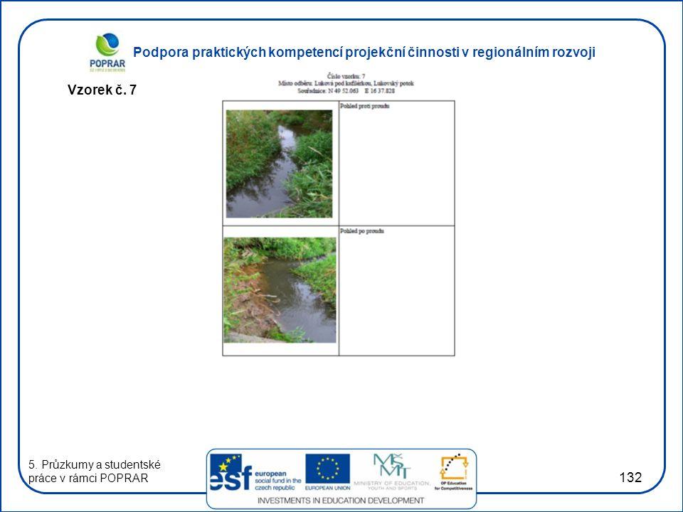 Podpora praktických kompetencí projekční činnosti v regionálním rozvoji 132 Vzorek č. 7 5. Průzkumy a studentské práce v rámci POPRAR