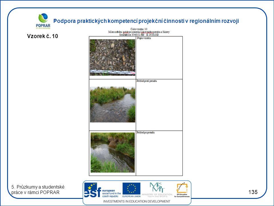 Podpora praktických kompetencí projekční činnosti v regionálním rozvoji 135 Vzorek č. 10 5. Průzkumy a studentské práce v rámci POPRAR