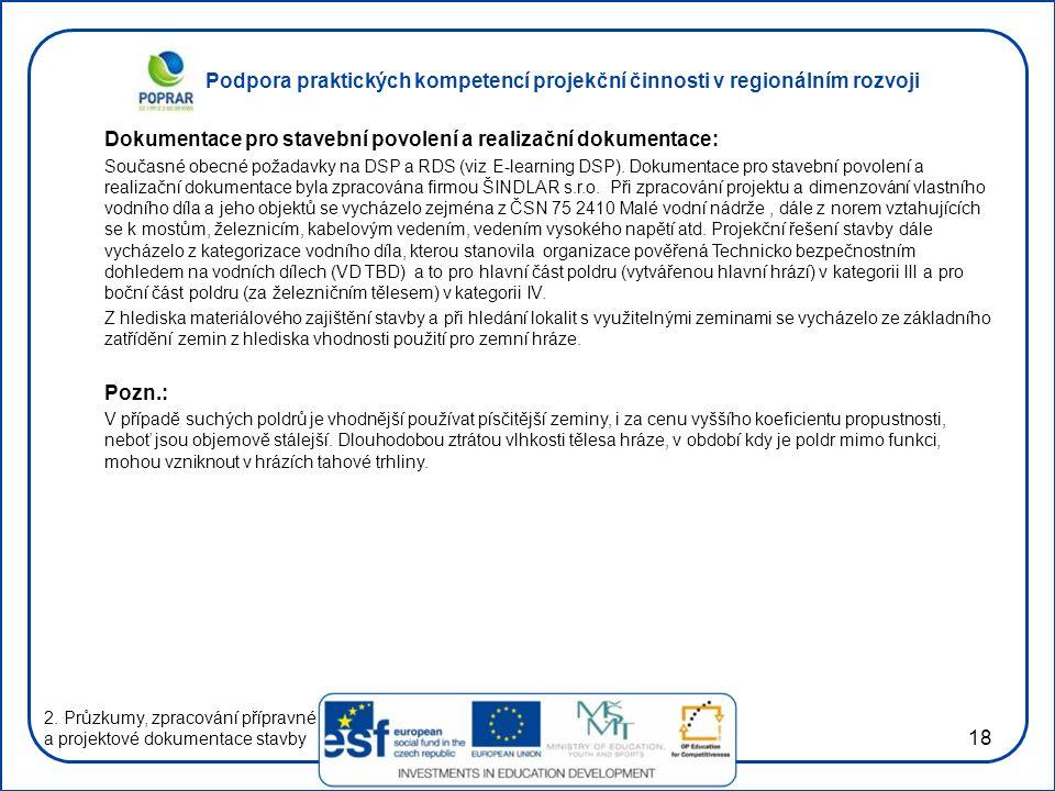 Podpora praktických kompetencí projekční činnosti v regionálním rozvoji 18 Dokumentace pro stavební povolení a realizační dokumentace: Současné obecné požadavky na DSP a RDS (viz E-learning DSP).