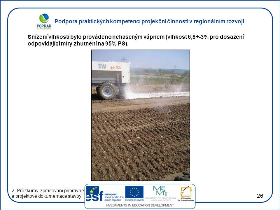Podpora praktických kompetencí projekční činnosti v regionálním rozvoji 26 2. Průzkumy, zpracování přípravné a projektové dokumentace stavby Snížení v
