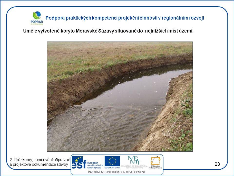 Podpora praktických kompetencí projekční činnosti v regionálním rozvoji 28 2. Průzkumy, zpracování přípravné a projektové dokumentace stavby Uměle vyt