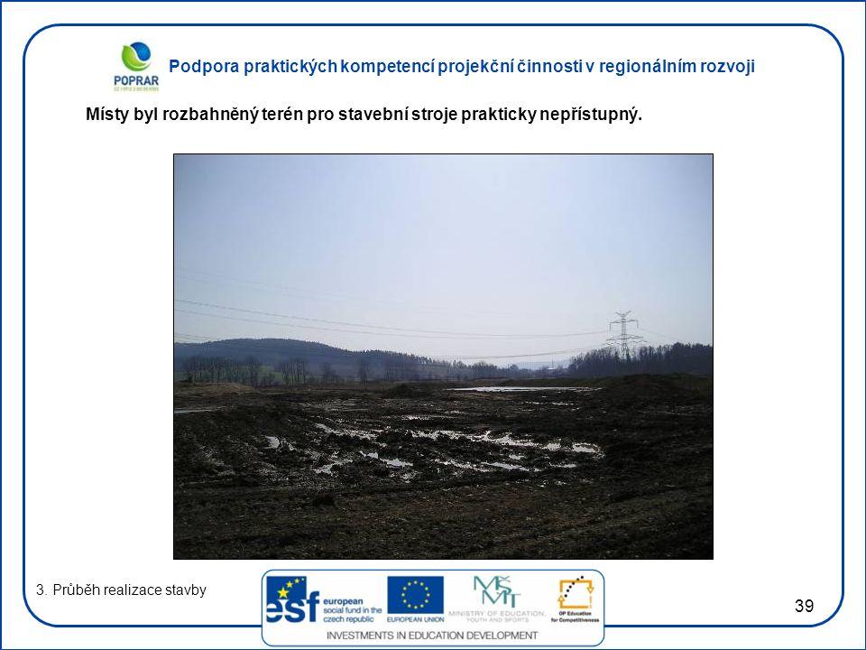 Podpora praktických kompetencí projekční činnosti v regionálním rozvoji 39 3.