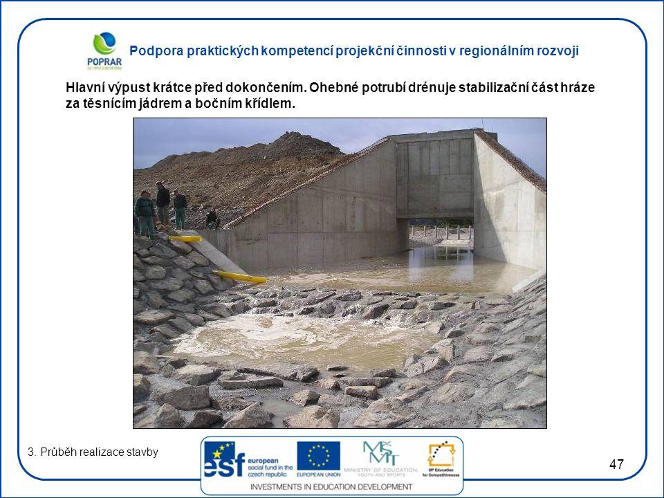 Podpora praktických kompetencí projekční činnosti v regionálním rozvoji 47 3. Průběh realizace stavby Hlavní výpust krátce před dokončením. Ohebné pot