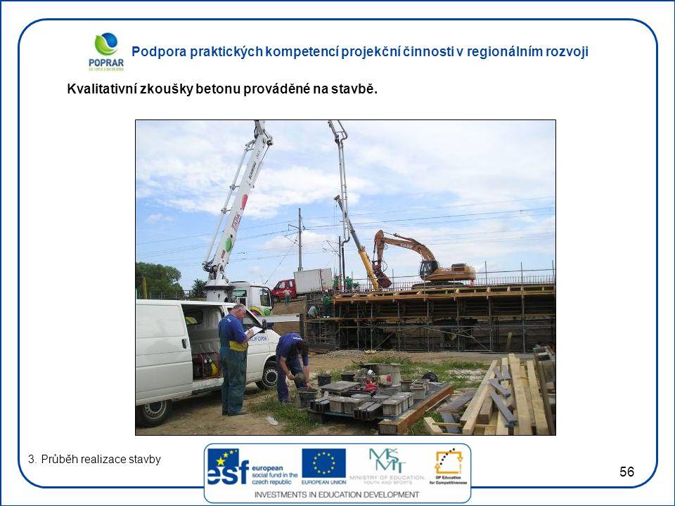 Podpora praktických kompetencí projekční činnosti v regionálním rozvoji 56 3. Průběh realizace stavby Kvalitativní zkoušky betonu prováděné na stavbě.