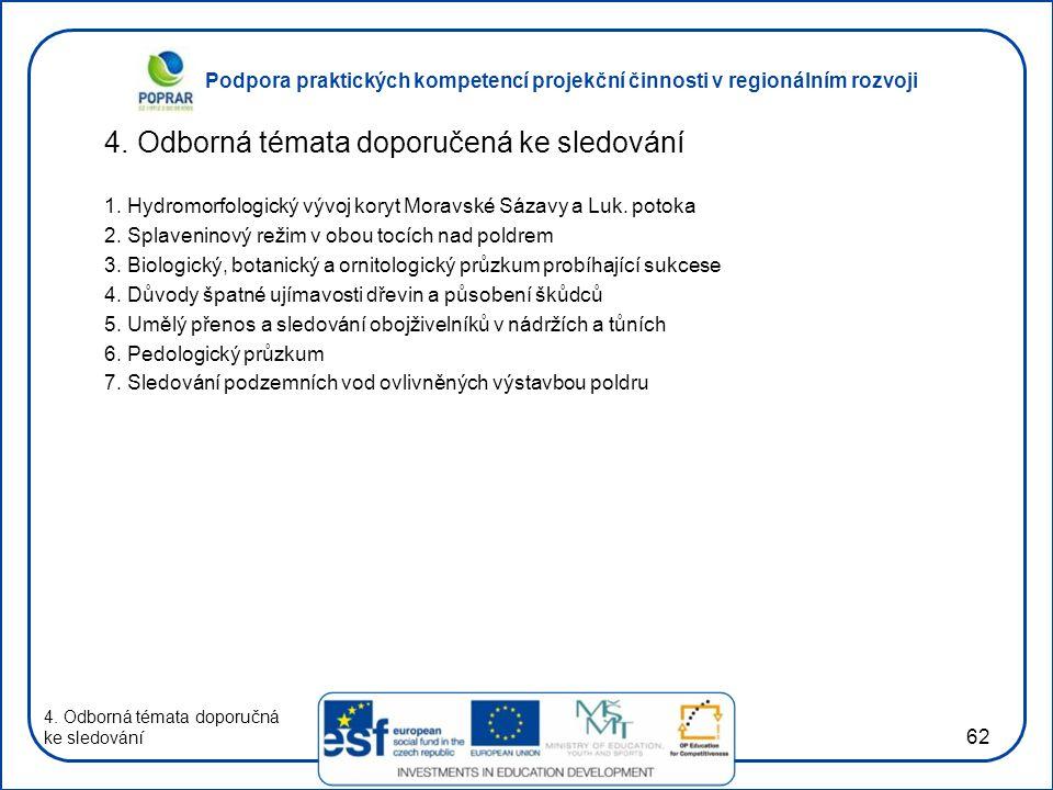Podpora praktických kompetencí projekční činnosti v regionálním rozvoji 62 4. Odborná témata doporučená ke sledování 1. Hydromorfologický vývoj koryt