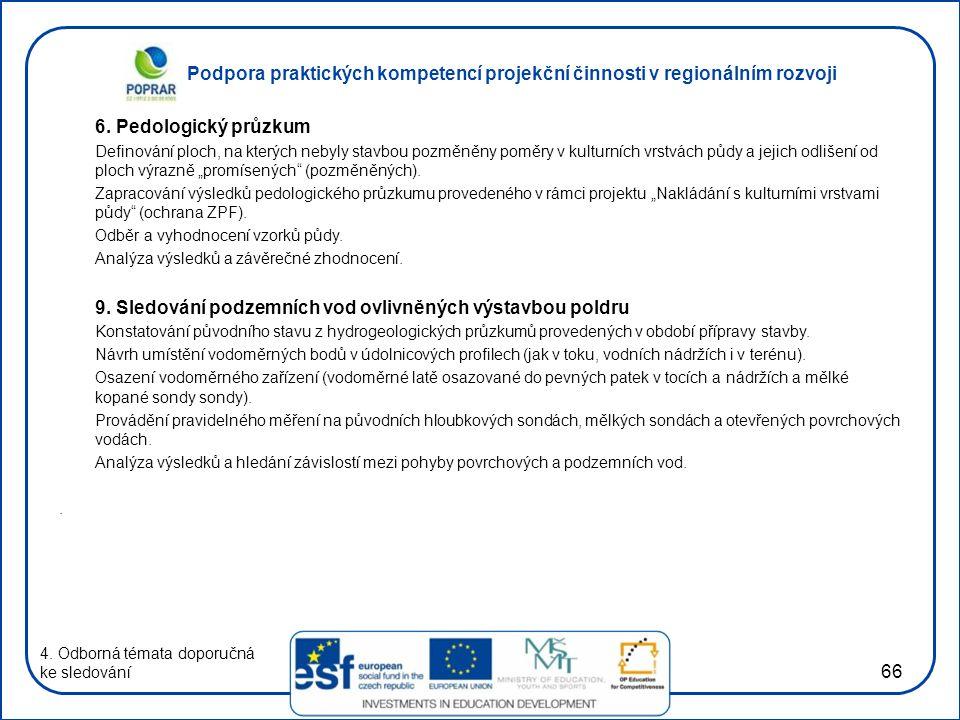 Podpora praktických kompetencí projekční činnosti v regionálním rozvoji 66 6.