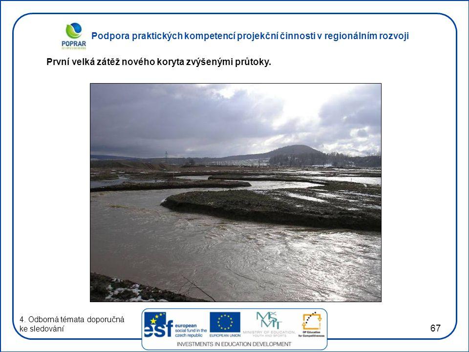 Podpora praktických kompetencí projekční činnosti v regionálním rozvoji 67 4. Odborná témata doporučná ke sledování První velká zátěž nového koryta zv