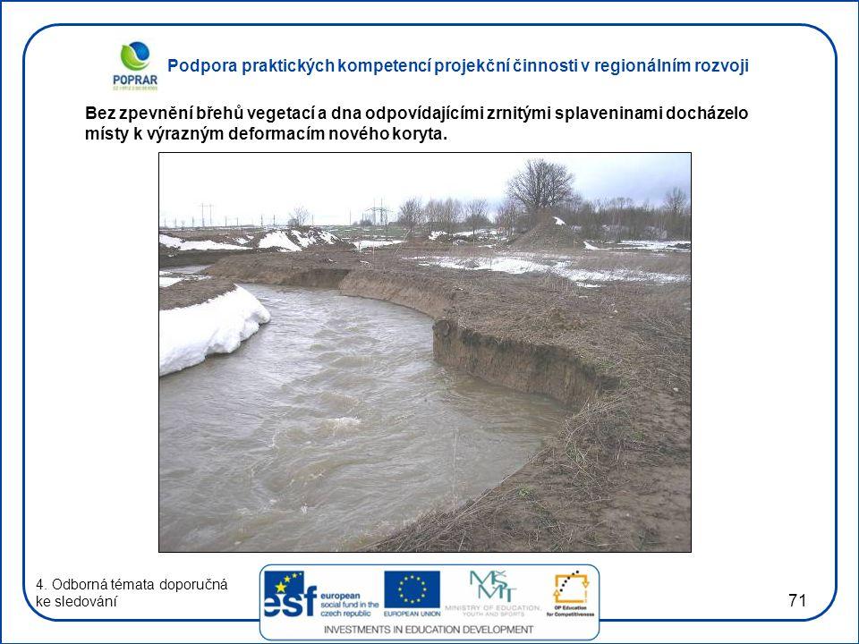 Podpora praktických kompetencí projekční činnosti v regionálním rozvoji 71 4. Odborná témata doporučná ke sledování Bez zpevnění břehů vegetací a dna