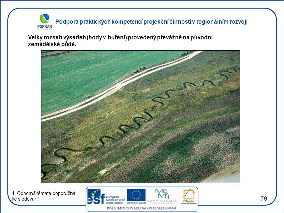 Podpora praktických kompetencí projekční činnosti v regionálním rozvoji 79 4. Odborná témata doporučná ke sledování Velký rozsah výsadeb (body v buřen