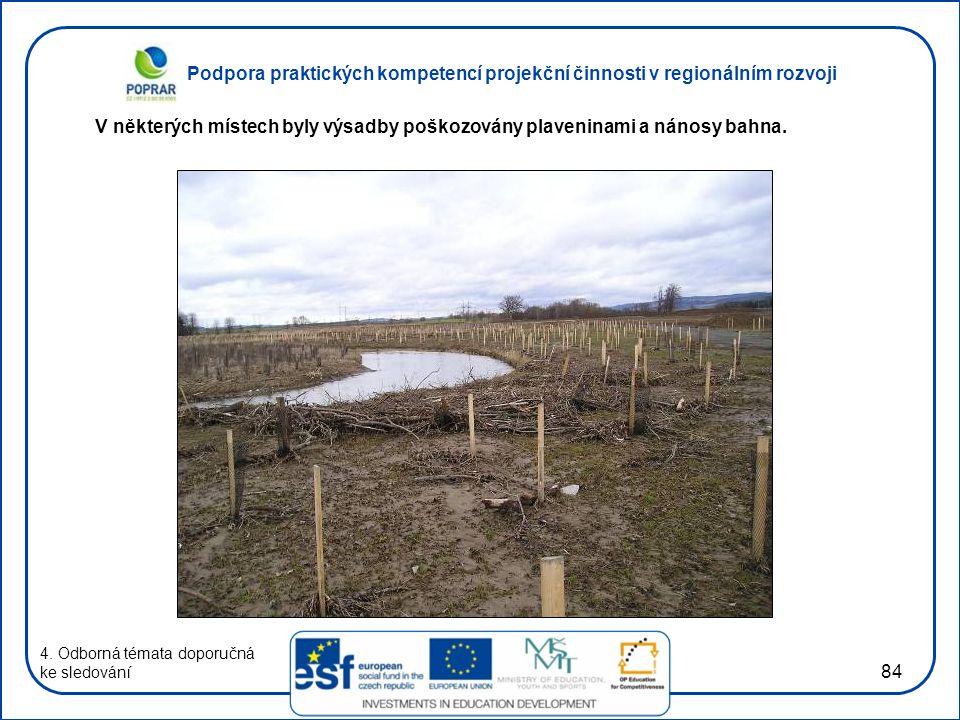 Podpora praktických kompetencí projekční činnosti v regionálním rozvoji 84 4. Odborná témata doporučná ke sledování V některých místech byly výsadby p